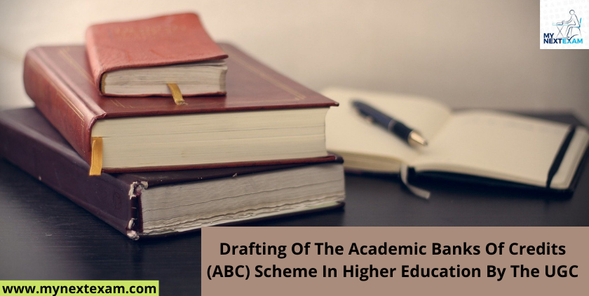 Drafting Of The Academic Banks Of Credits (ABC) Scheme In Higher Education By The UGC