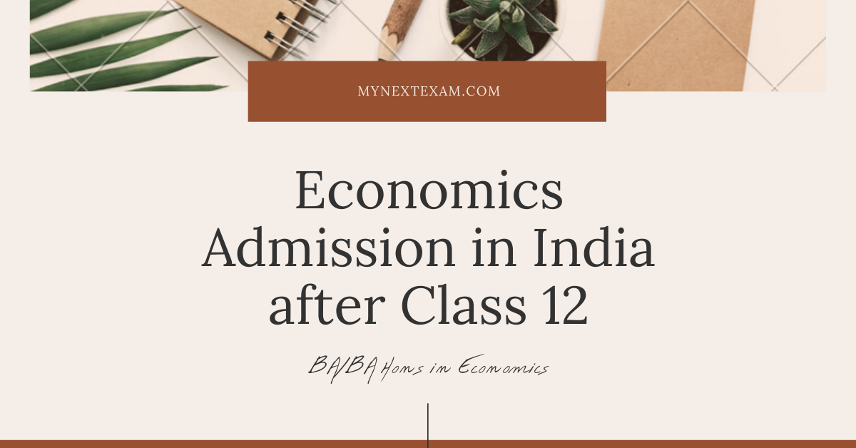 Economics Admission in India after Class 12th