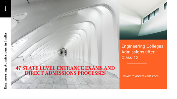 Engineering Colleges Admissions after Class 12 in India: Information about 47 State Level Entrance Exams: Part 2