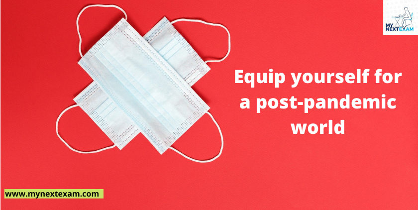 Equip yourself for a post-pandemic world