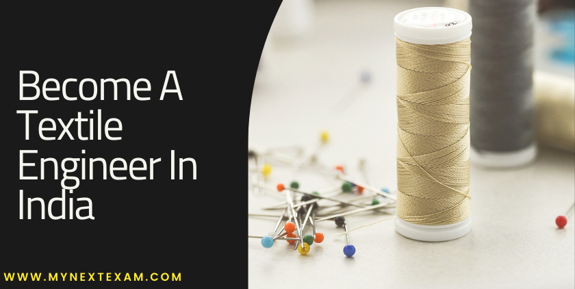 Experience The World Of Fabrics, Technology & Much More: Become A Textile Engineer In India