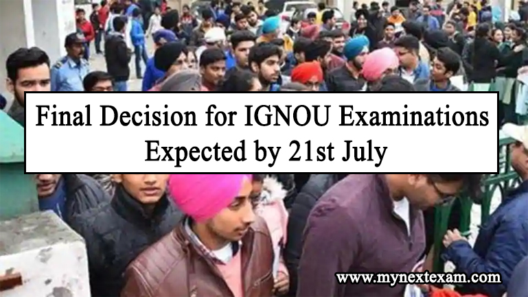Final Decision for IGNOU Examinations Expected by 21st July