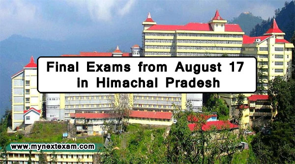 Final Exams from August 17 in Himachal Pradesh