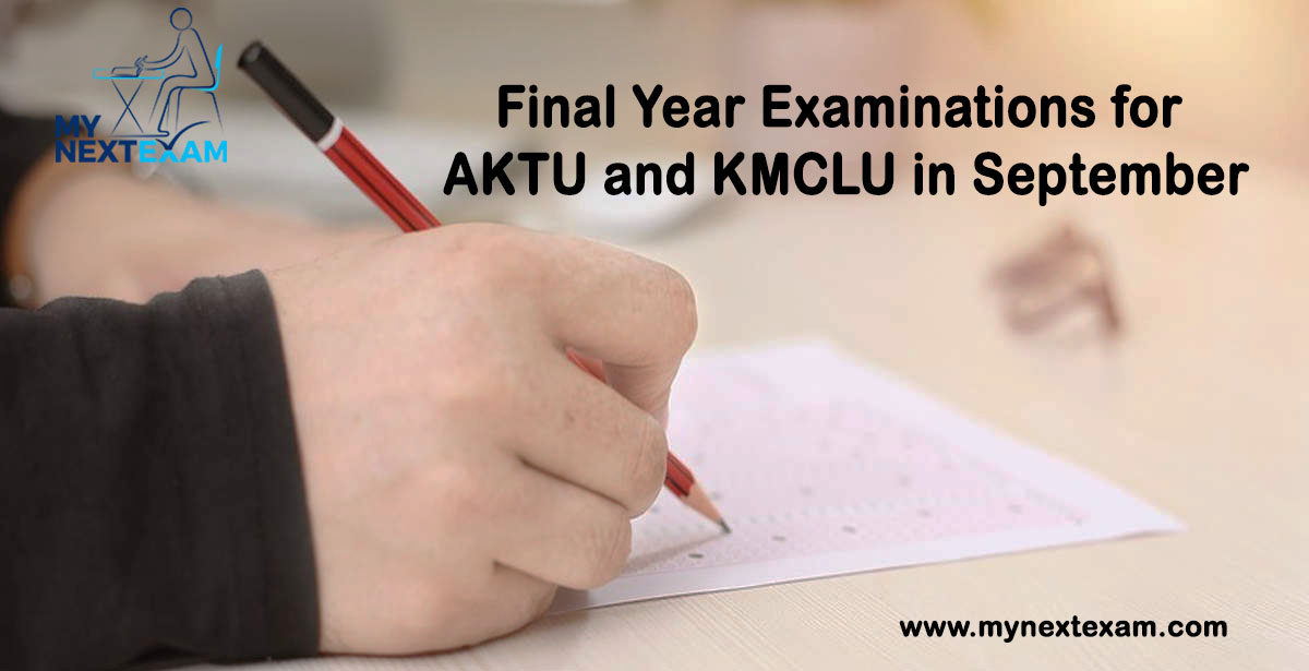 Final Year Examinations for AKTU and KMCLU in September