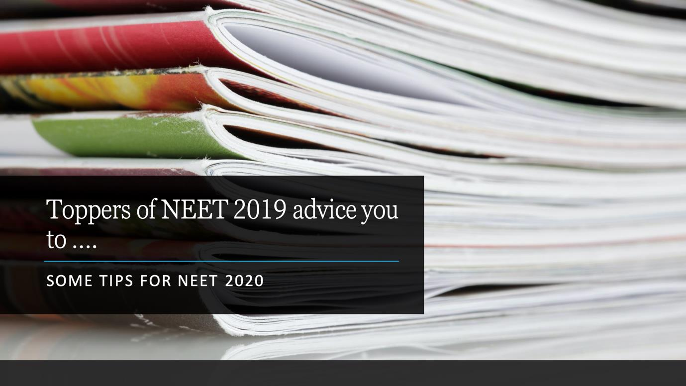Follow toppers advice and pass NEET 2020 with high marks