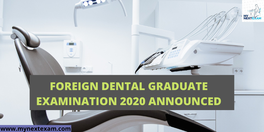 Foreign Dental Graduate Examination 2020 Announced