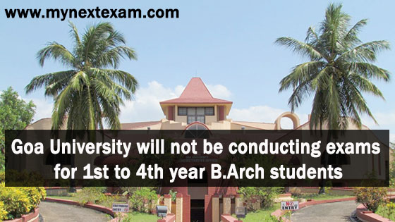 Goa University will not be conducting exams for 1st to 4th year B.Arch students