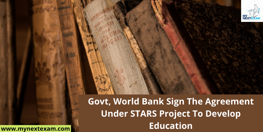 Govt, World Bank Sign The Agreement Under STARS Project To Develop Education