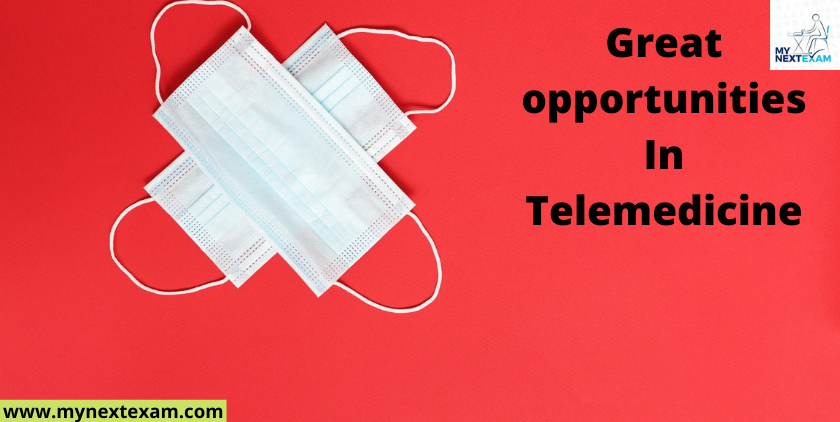 Great opportunities In Telemedicine