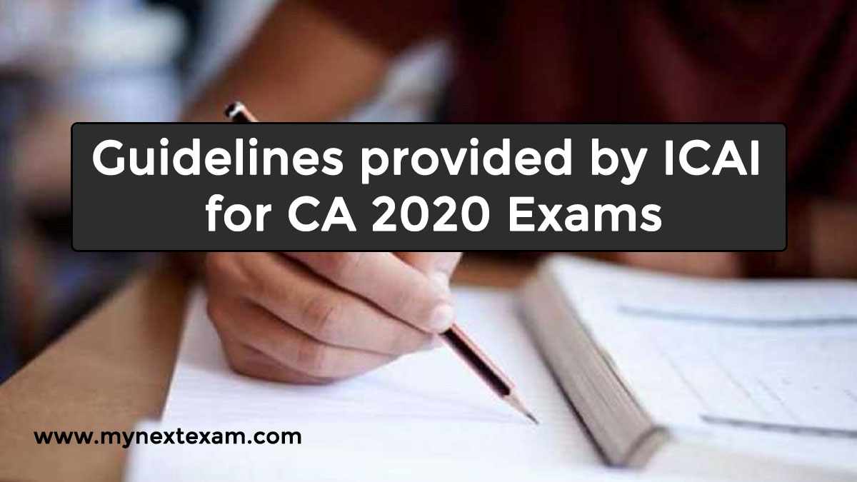 Guidelines provided by ICAI for CA 2020 Exams