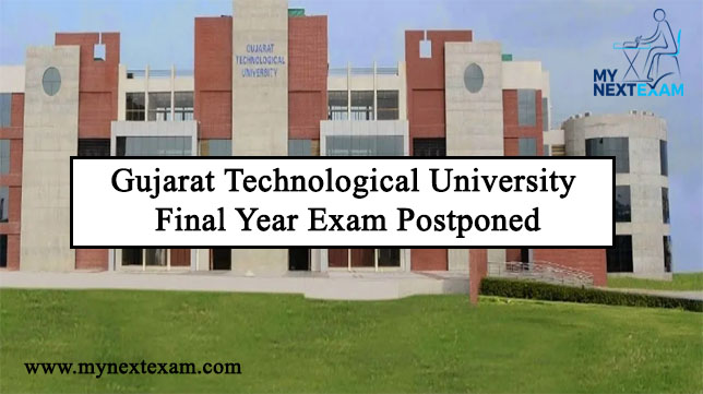 Gujarat Technological University Final Year Exam Postponed