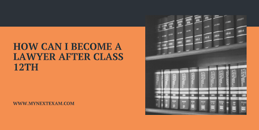 How Can I Become A Lawyer After Class 12th
