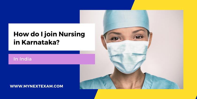 How do I join nursing in Karnataka?