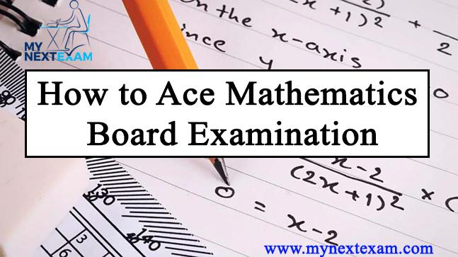 How to Ace Mathematics Board Examination