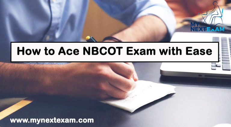 How to Ace NBCOT Exam with Ease