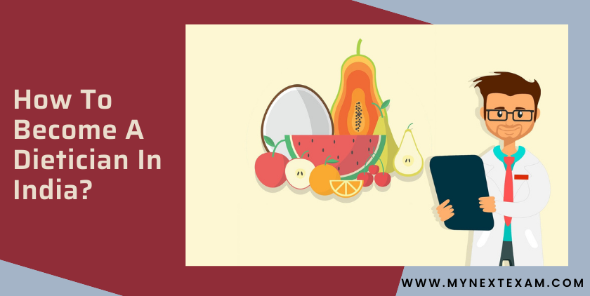 How To Become A Dietician In India?