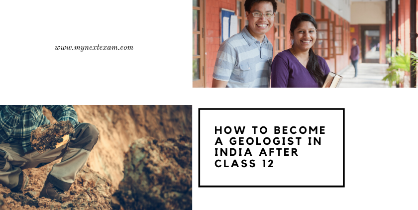 How to become a Geologist in India after class 12