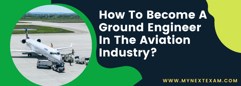 How To Become A Ground Engineer In The Aviation Industry?