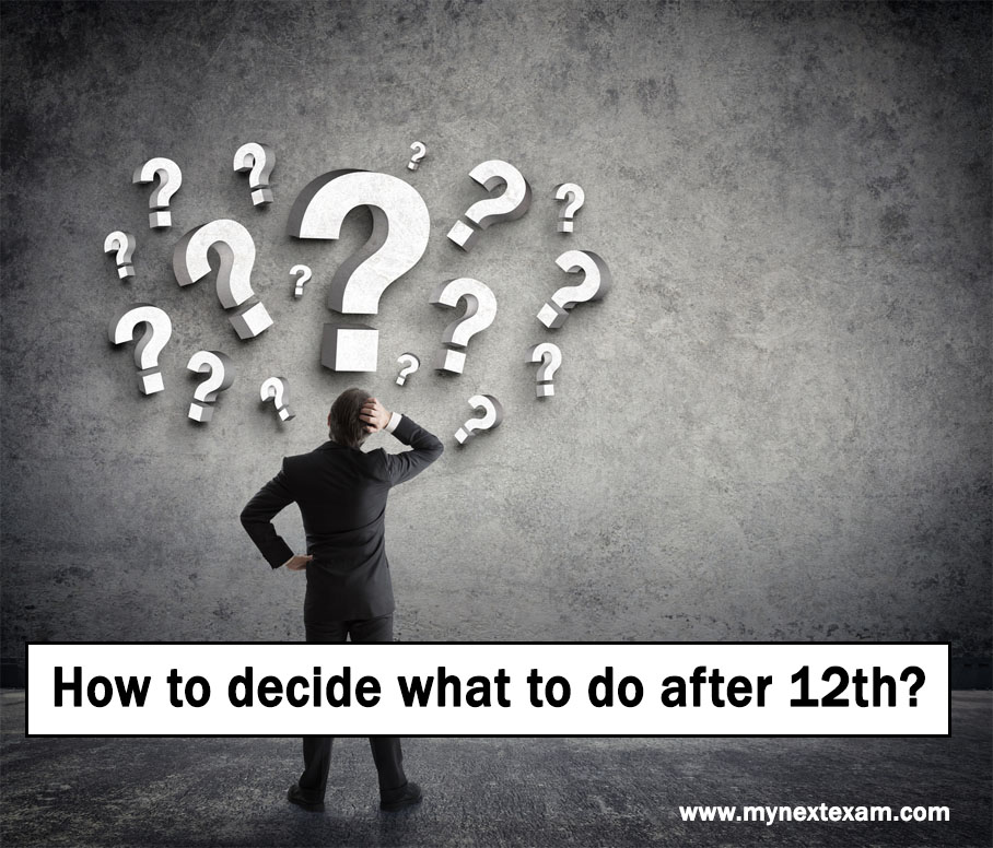 How to decide what to do after 12th?