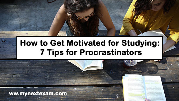 How to Get Motivated for Studying: 7 Tips for Procrastinators