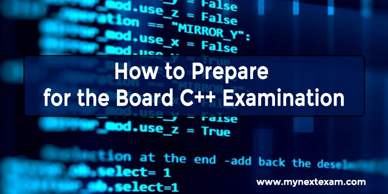 How to Prepare for the Board C++ Examination