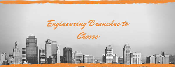 How to select the right engineering branch for a career?