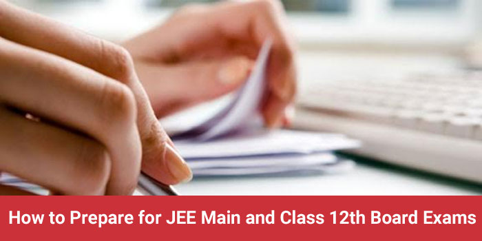 How to Simultaneously prepare for JEE Mains and Board Exams