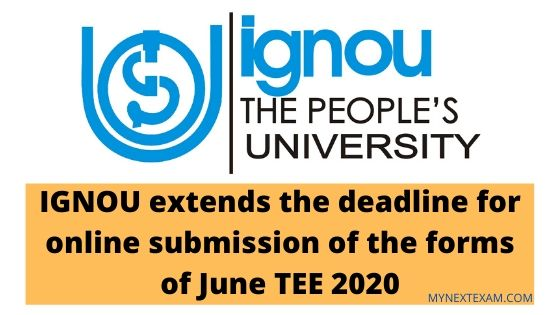 IGNOU extends the deadline for online submission of the forms of June TEE 2020