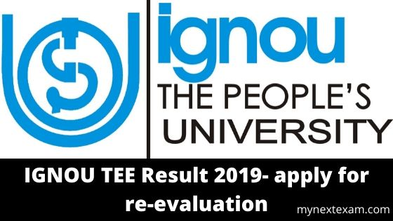 IGNOU TEE Result 2019- apply for re-evaluation