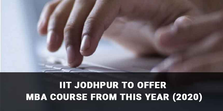 IIT Jodhpur to offer MBA course from this year (2020)