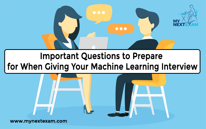 Important Questions to Prepare for When Giving Your Machine Learning Interview