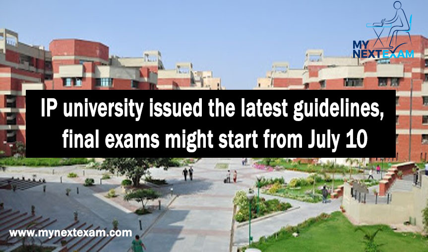 IP university issued the latest guidelines, final exams might start from July 10