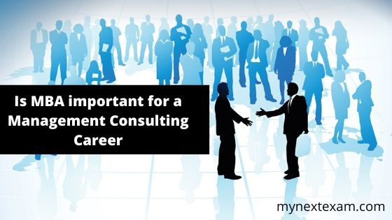 Is MBA important for a Management Consulting Career