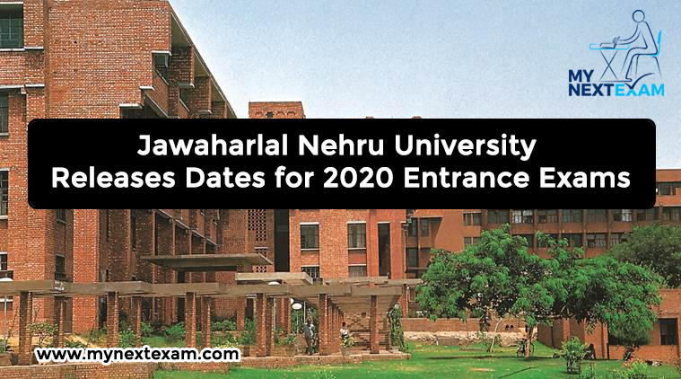 Jawaharlal Nehru University Releases Dates for 2020 Entrance Exams