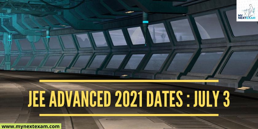 JEE Advanced 2021 Dates: July 3