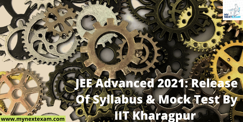 JEE Advanced 2021: Release Of Syllabus & Mock Test By IIT Kharagpur