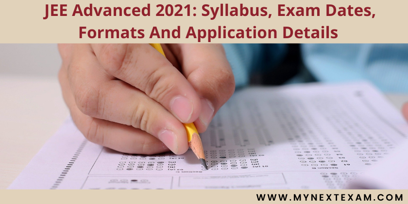 JEE Advanced 2021: Syllabus, Exam Dates, Formats And Application Details