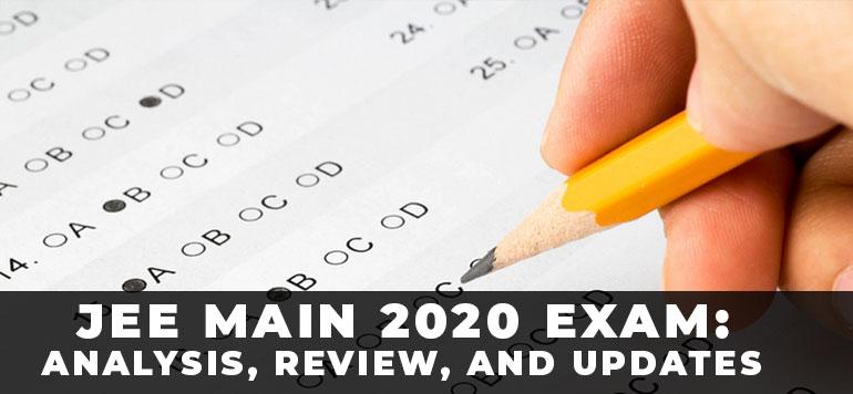 JEE Main 2020 Exam: Analysis, Review, and Updates