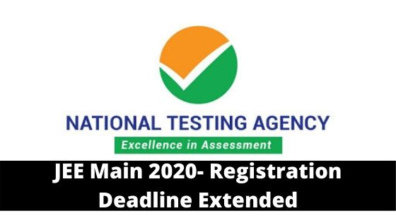 JEE Main 2020- Registration Deadline Extended