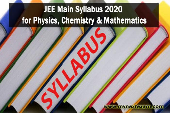 JEE Main Syllabus 2020 – Physics, Chemistry & Mathematics