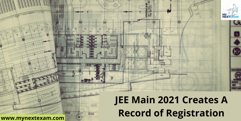 JEE Main 2021 Creates A Record of Registration