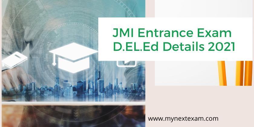 JMI Entrance Exam D.EL.ED. 2021: Eligibility, Registration, Exam Dates, Pattern, Syllabus, Preparation, Fees, Cut Offs and much more