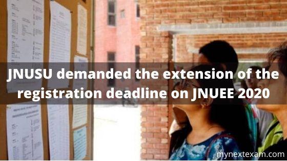 JNUSU demanded the extension of the registration deadline on JNUEE 2020