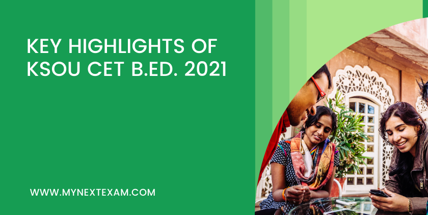 Key Highlights Of KSOU CET B.Ed. 2021: Eligibility, Application, Dates, Pattern And Much More