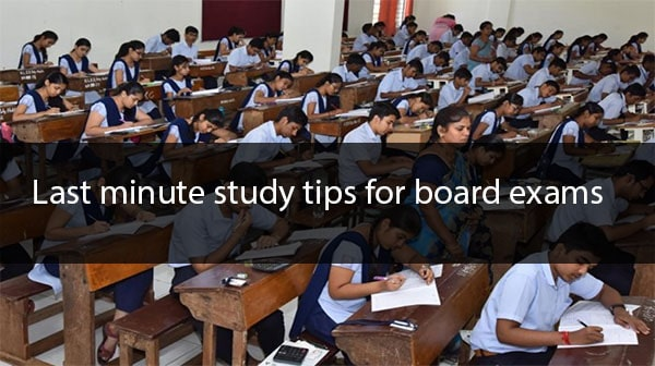 Last minute study tips for board exams