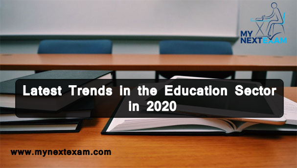 Latest Trends in the Education Sector in 2020