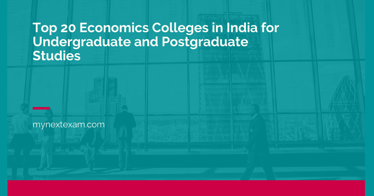 Top 20 Economics Colleges in India for UG and PG Courses Admissions