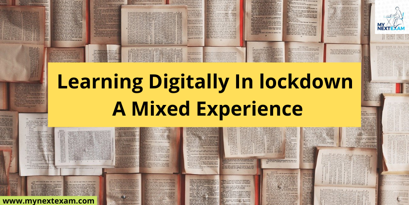 Learning Digitally In lockdown: A Mixed Experience