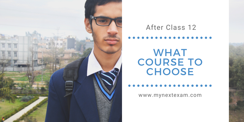 Life after Class 12: Which Course to Join?