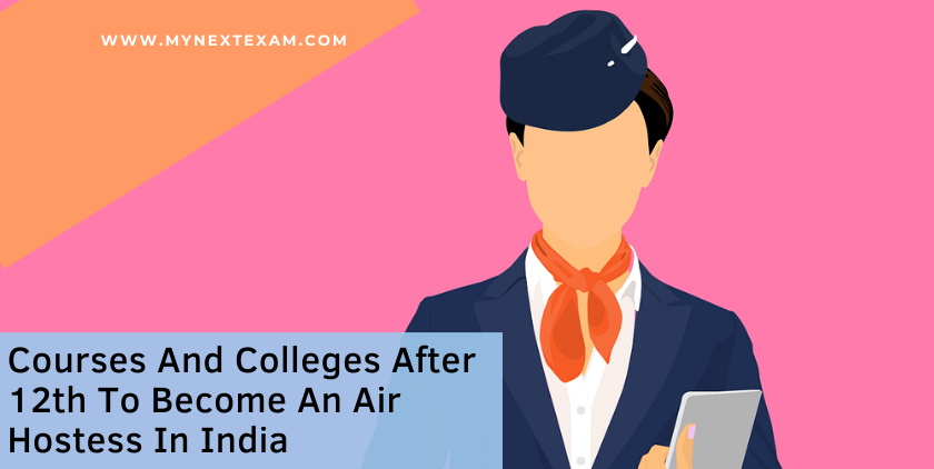 List Of Courses And Colleges After 12th To Become An Air Hostess In India
